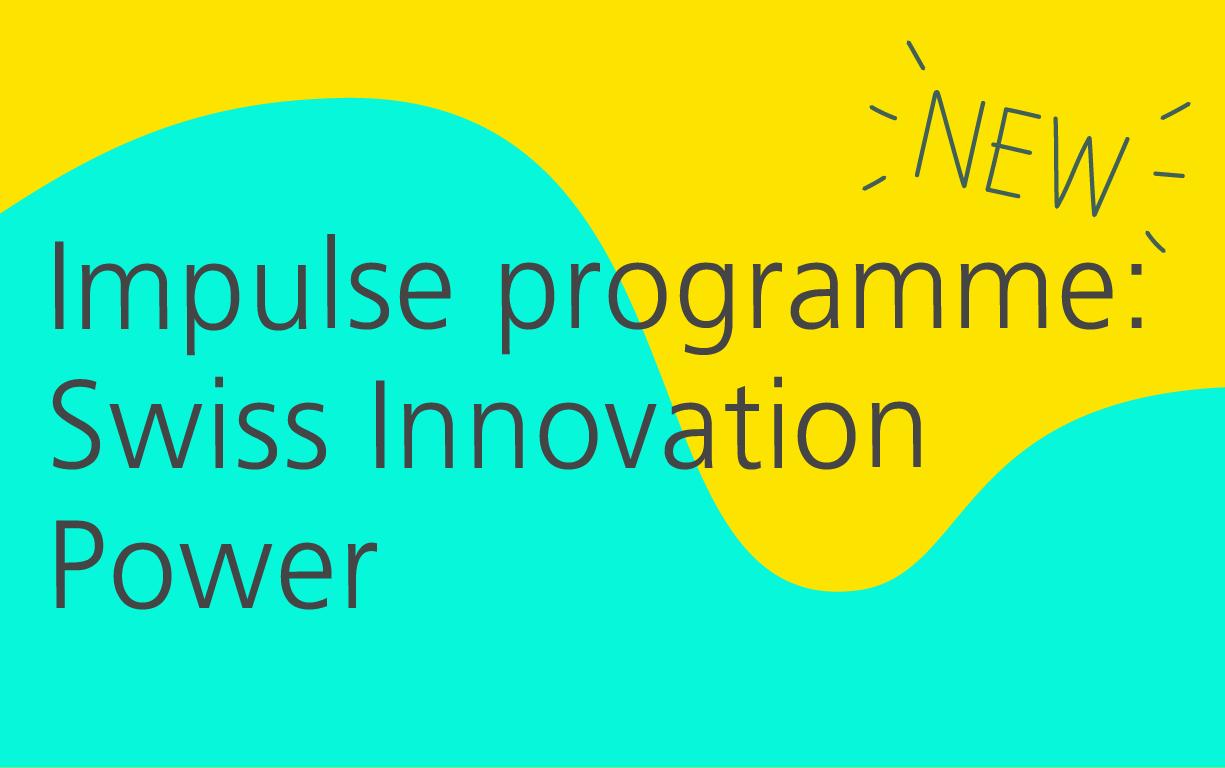 Innovation projects: Impulse programme Innovation Strength Switzerland